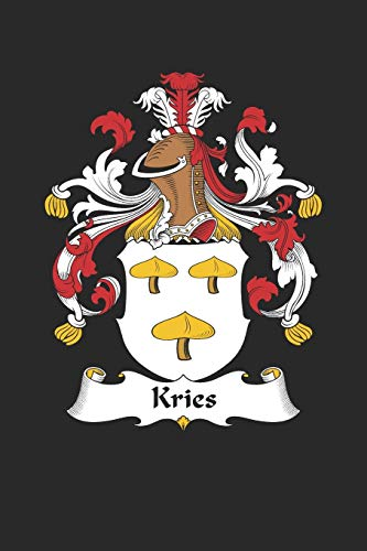 Kries: Kries Coat of Arms and Family Crest Notebook Journal (6 x 9 - 100 pages)