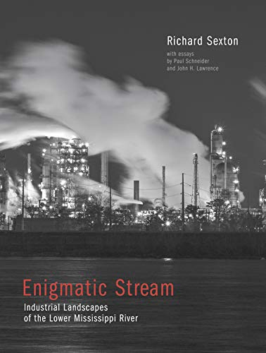 Enigmatic Stream: Industrial Landscapes of the Lower Mississippi River