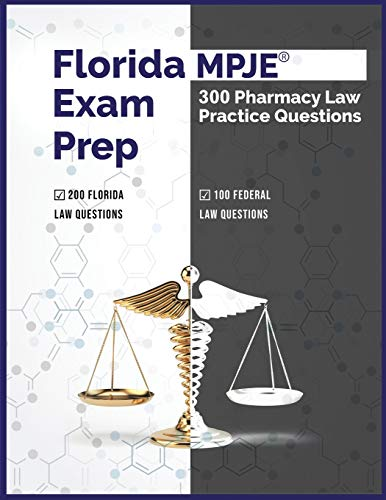 Compare Textbook Prices for Florida MPJE Exam Prep: 300 Pharmacy Law Practice Questions  ISBN 9798647728500 by Solutions, Pharmacy Testing