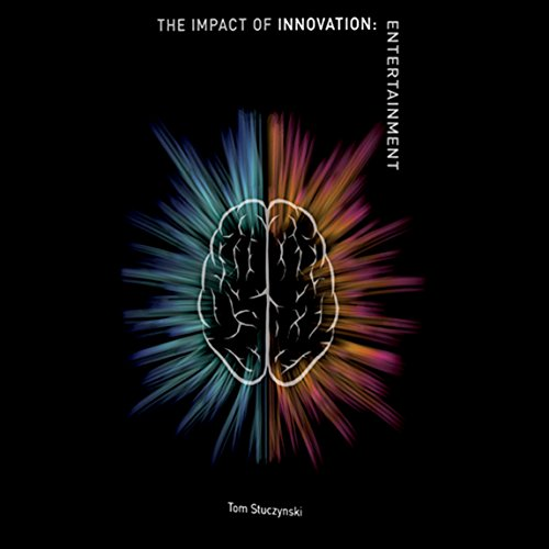 Couverture de The Impact of Innovation: Entertainment