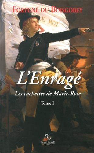L'enragé, Tome 1 : Les cachettes de Marie-Rose PDF Books