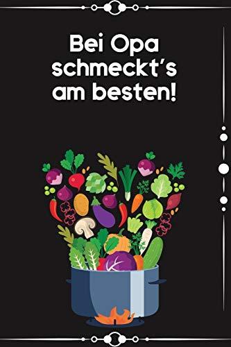 Bei Opa schmeckt's am besten: Kochbuch Rezepte-Buch liniert DinA 5 zum Notieren eigener Rezepten und von Lieblingsgerichten für Köchinnen und Köche