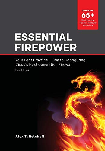 Essential Firepower: Your best practice guide to configuring Cisco's Next Generation Firewall