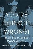 你做错了的形象!:母亲,媒体和医学专业知识