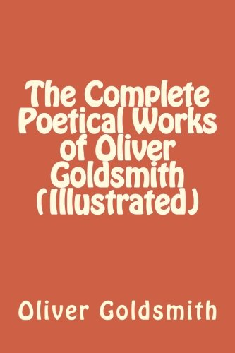 The Complete Poetical Works of Oliver Goldsmith (Illustrated)