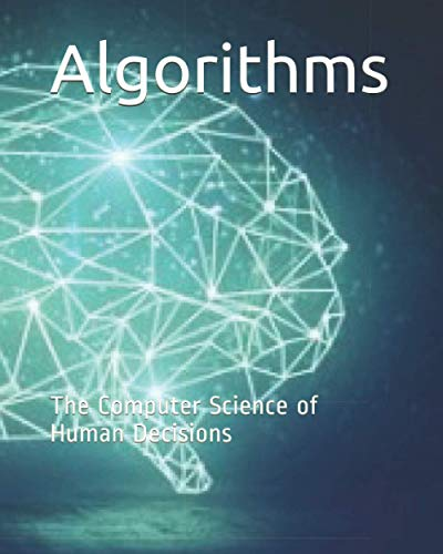 Algorithms: The Computer Science of Human Decisions
