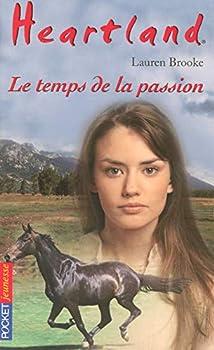 Le temps de la passion - Book #25 of the Heartland