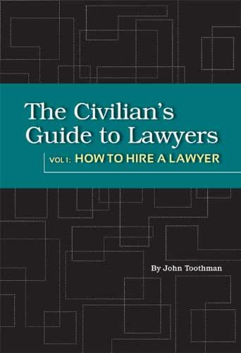 The Civilian's Guide to Lawyers: How to Hire a Lawyer (English Edition)