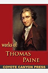 Thomas Paine : Collected Writings : Common Sense / The American Crisis / The Rights of Man / The Age of Reason / A Letter Addressed to the Abbe Raynal Kindle Edition
