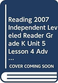 Paperback Reading 2007 Independent Leveled Reader Grade K Unit 5 Lesson 4 Advanced Book