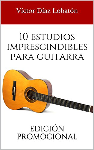 10 estudios imprescindibles para guitarra: EDICIÓN PROMOCIONAL (Contiene 5 estudios)