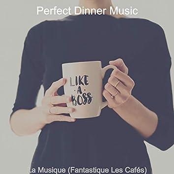 La Musique (Fantastique Les Cafés)