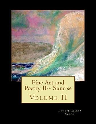 Fine Art and Poetry II: Sunrise: Volume 2