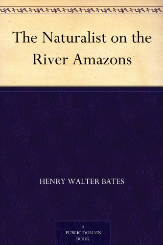 The Naturalist on the River Amazons (English Edition)