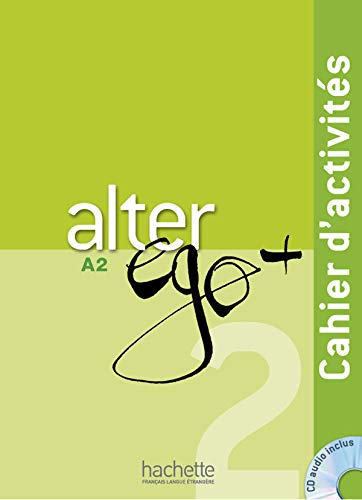 Alter Ego + 2: Cahier d'Activités: Alter Ego + 2: Cahier d'Activités + CD Audio: Cahier d'activites + CD audio A2: Vol. 2