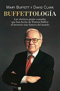 Buffettología: Las técnicas jamás contadas que han hecho de Warren Buffett el inversor más famoso del mundo (Sin colección) PDF EPUB Gratis descargar completo