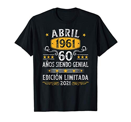 60 Años Cumpleaños Leyendas nacen en Abril De 1961 Regalo Camiseta