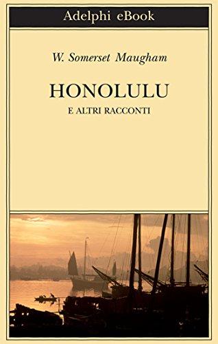 Honolulu e altri racconti (Biblioteca Adelphi Vol. 562)
