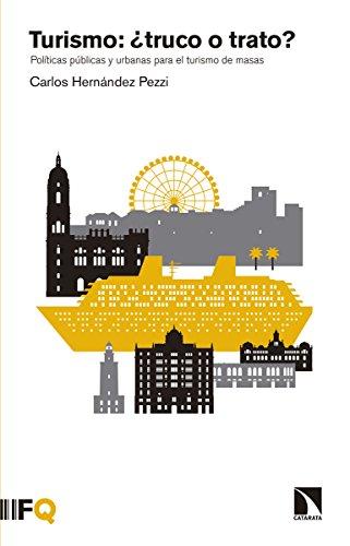 Turismo: ¿truco o trato?: Políticas urbanas para el turismo de masas: Políticas públicas y urbanas para el turismo de masas (Arquia)