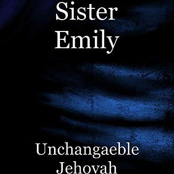 Unchangaeble Jehovah
