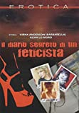 Il Diario Segreto Di Un Feticista [Italia] [DVD]