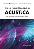 Test per tecnici competenti in acustica. 250 test con soluzioni ragionate