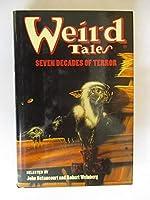 Weird Tales: Seven Decades of Terror 0760704031 Book Cover