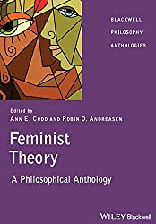 Feminist Theory: A Philosophical Anthology Book Cover