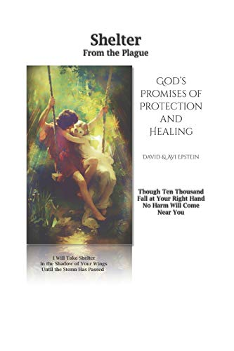 Shelter From the Plague: God's Promises of Protection and Healing, Antiviral Herbs, and Common Sense