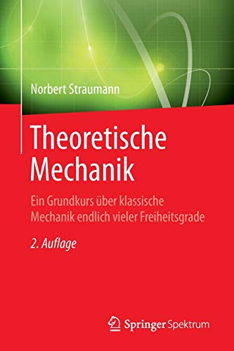 Theoretische Mechanik: Ein Grundkurs über klassische Mechanik endlich vieler Freiheitsgrade (Springer-Lehrbuch)