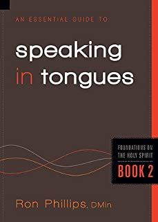 An Essential Guide to Speaking in Tongues (Volume 2) (Foundations on the Holy Spirit)