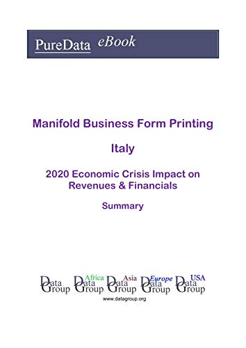 Manifold Business Form Printing Italy Summary: 2020 Economic Crisis Impact on Revenues & Financials (English Edition)