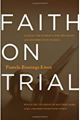 Faith on Trial: Analyze the Evidence for the Death and Resurrection of Jesus Paperback