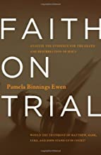 Faith on Trial: Analyze the Evidence for the Death and Resurrection of Jesus