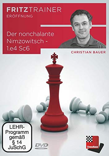 Christian Bauer: Der nonchalante Nimzowitsch - 1.e4 Sc6