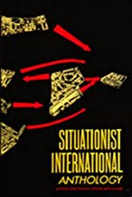 Situationist International Anthology (text only) Revised & Expanded edition by K. Knabb