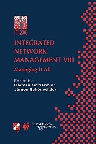 Integrated Network Management VIII: Managing It All (IFIP Advances in Information and Communication Technology) (IFIP Advances in Information and Communication Technology, 118, Band 118)
