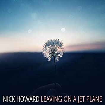 Leaving on a Jet Plane (Acoustic)