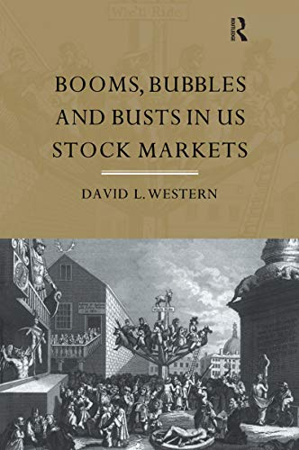 Booms, Bubbles and Bust in the US Stock Market (English Edition)