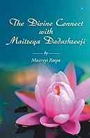 The Divine Connect with Maitreya Dadashreeji