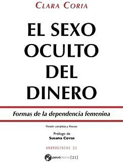 El sexo oculto del dinero: Formas de la dependencia femenina - Versión revisada y ampliada (Androginias) (Spanish Edition)