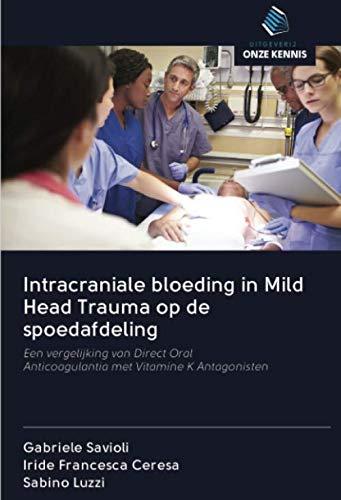 Intracraniale bloeding in Mild Head Trauma op de spoedafdeling: Een vergelijking van Direct OralAnticoagulantia met Vitamine K Antagonisten