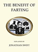 The Benefit of Farting Explained (Quirky Classics)