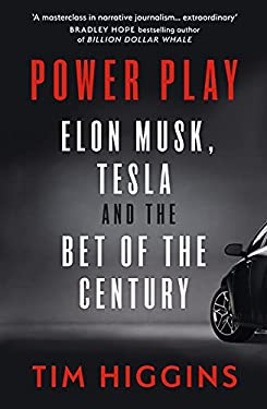 Power Play: Elon Musk, Tesla, and the Bet of the Century