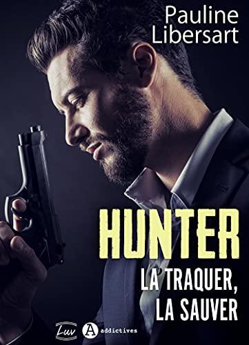 Couverture du livre Hunter. La traquer, la sauver (teaser)
