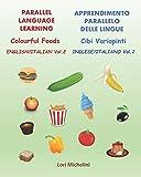 Colourful Foods / Cibi Variopinti: Parallel Language Learnin