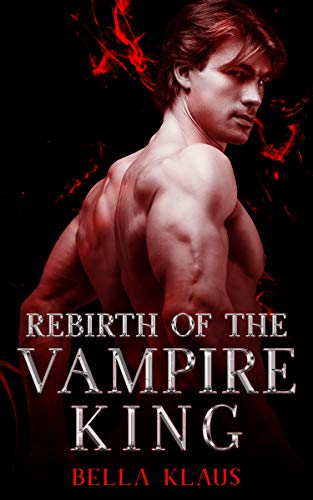 Rebirth of the Vampire King (Blood Fire Saga Book 6)