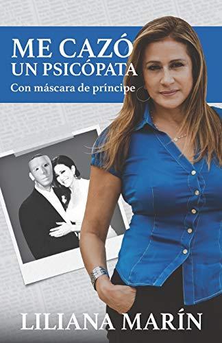 Me Cazó un Psicópata: Con máscara de príncipe (Spanish Edition)