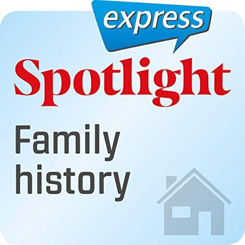 『Spotlight express - Mein Alltag: Wortschatz-Training Englisch - Familiengeschichte』のカバーアート