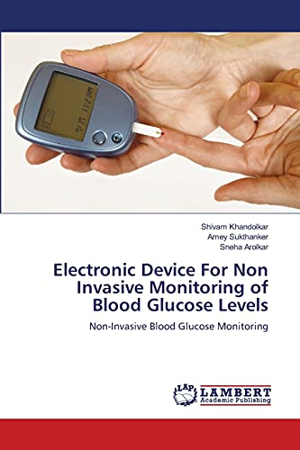 Electronic Device For Non Invasive Monitoring of Blood Glucose Levels: Non-Invasive Blood Glucose Monitoring